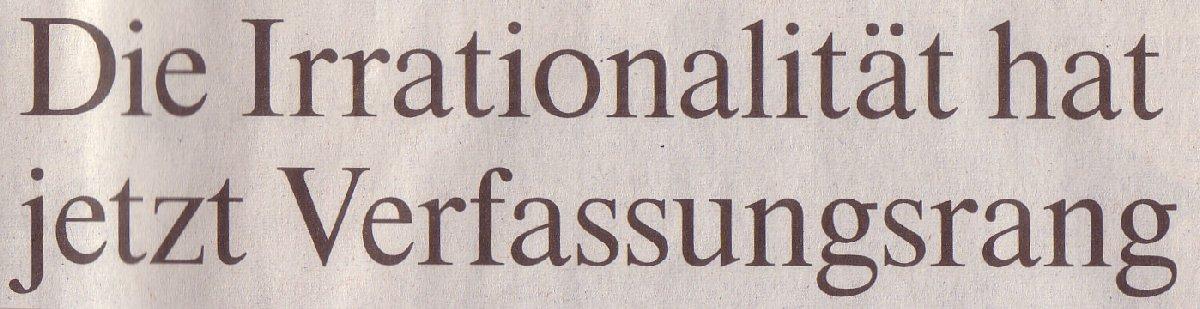 FAZ, _05.12.09_Irrationalität_Verfassungsrang