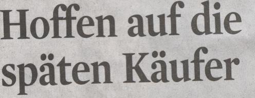 KStA, 19.12.2009, Titel: Hoffen auf die späten Käufer