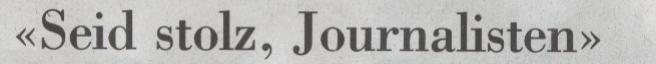 NZZ, 07.01.10, Titel: Seid stolz, Journalisten!