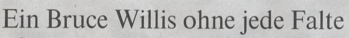 Die Welt, 21.01.2010: Ein Bruce Willis ohne jede Falte