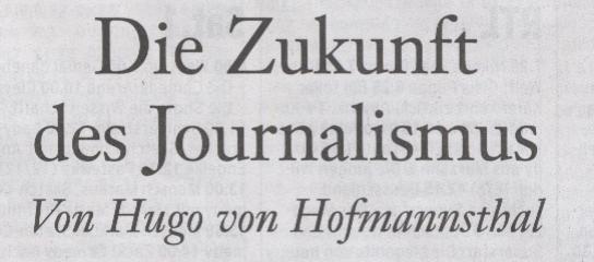 FAS, 21.02.10, Titel: Hugo von Hoffmansthal - Die Zukunft des Journalismus