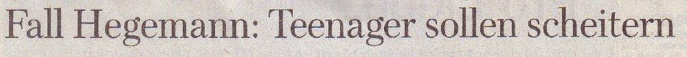 WamS, 14.02.10, Titel, Fall Hegemann: Teenager sollen scheitern