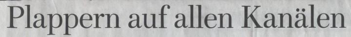 WamS, 14.02.10, Titel: Plappern auf allen Kanälen