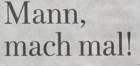WamS, 21.02.10, Titel: Mann, mach mal!