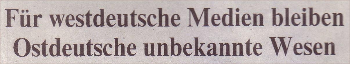 Welt ,23.02.10 , Titel: Für wWestdeutsche-Medien-Ostdeutsche-unbekannte