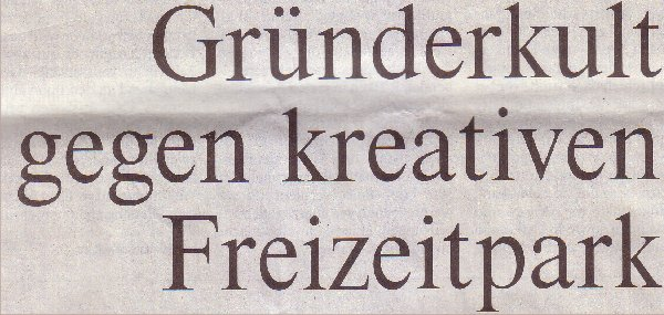 Welt, 24.02.10, Titel: Gründerkult gegen kreativen Freizeitpark