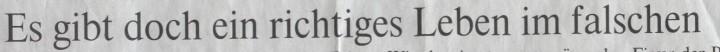 Die Welt, 27.01.10, Titel: Es gibt doch ein richtiges Leben im falschen