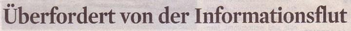 Kölner Stadt-Anzeiger, 16.03.10, Titel: Überfordert von der Informationsflut