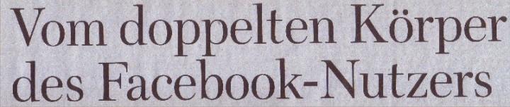 WamS, 07.03.10, Tietl: Vom doppelten Körper des Facebook-Nutzers