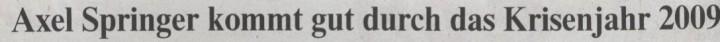 Die Welt, 11.03.10, Titel: Axel Springer kommt gut durch das Krisenjahr 2009