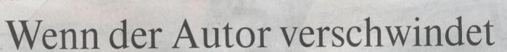 Welt, 19.03.10, Titel: Wenn der Autor verschwindet