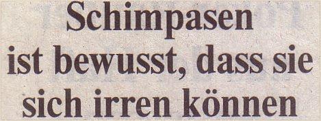 Welt, 25.03.10, Titel: Schimpansen ist bewusst, dass sie sich irren können