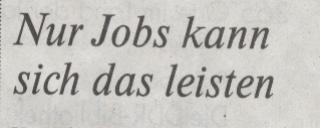 """Welt, 26.02.10, Kommentar-Titel """"Nur Jobs kann sich das leisten"""""""