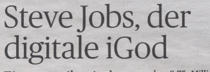 Handelsblatt, 21.04.2010, Titel: Steve Jobs, der digitale iGod