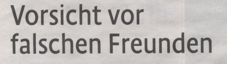 Kölner Stadt-Anzeiger Magazin, 11.04.2010, Titel: Vorsicht vor falschen Freunden