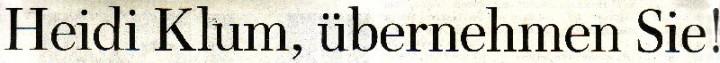 Welt am Sonntag, 18.04.2010, Titel: Heidi Klum, übernehmen Sie!