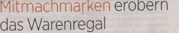 Handelsblatt, 25.05.2010, Titel: Mitmachmarken erobern das Warenregal