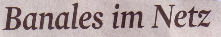 Kölner Stadt-Anzeiger, 01.05.2010, Titel: Banales im Netz