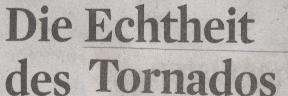 Kölner Stadt-Anzeiger, 06.05.2010, Titel: Die Echtheit des Tornados