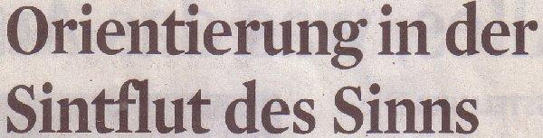 Kölner Stadt-Anzeiger, 11.05.2010, Titel: Orientierung in der Sintflut des Sinns
