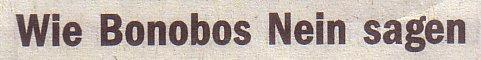 Welt, 11.05.2010, Titel: Wie Bonobos Nein sagen