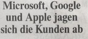 Die Welt, 14.05.2010, Titel: Microsoft, Google und Apple jagen sich die Kunden ab