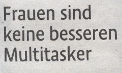 Kölner Stadt-Anzeiger, 26.06.10, Titel: Frauen sind keine besseren Multitasker
