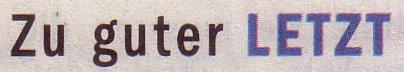 Die Welt, 08.06.10, Titel: Zu guter Letzt