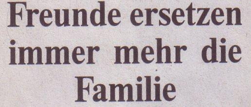 Die Welt, 25.06.10, Titel: Freunde ersetzen immer mehr die Familie