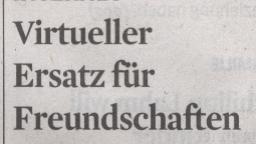Kölner Stadt-Anzeiger, 21.07.10, Titel: Virtueller Ersatz für Freundschaften