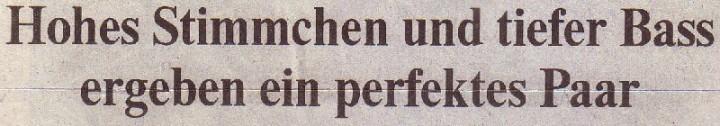 Die Welt, 20.07.10, Titel: Hohes Stimmchen und tiefer Bass ergeben ein perfektes Paar