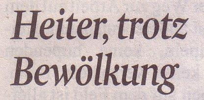 Kölner Stadt-Anzeiger, 05.08.10, Titel: Heiter trotz Bewölkung