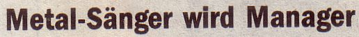 Die Welt, 18.09.10, Titel: Metal-Sänger wird Manager