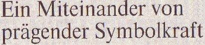 Welt, 25.09.10. Titel: Miteinander von prägender Symbolkraft