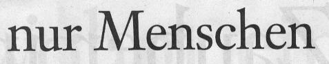 Frankfurter Allgemeine Sonntagszeitung, 03.10.10, Titelteil: ...nur Menschen