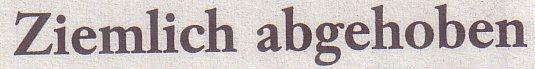 Welt am Sonntag, 26.09.2010, Titel: Ziemlich abgehoben
