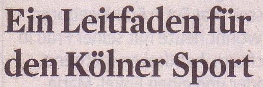Kölner Stadt-Anzeiger, 27.11.10, Titel: Ein Leitfaden für den Kölner Sport
