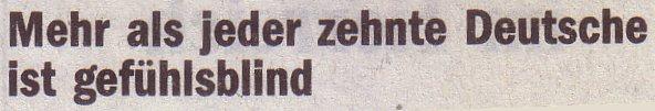 Die Welt, 01.11.10, Titel: Mehr als jeder zehnte Deutsche ist gefühlsblind