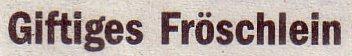 Die Welt, 04.11.10, Titel: Giftiges Fröschlein