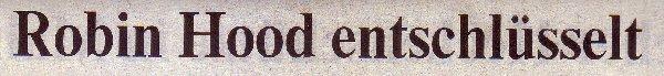 Die Welt, 08.11.10, Titel: Robin Hood entschlüsselt