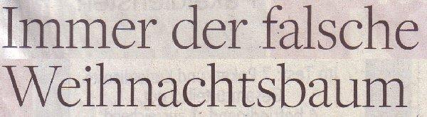 Welt am Sonntag, 05.12.2010, Titel: Immer der falsche Weihnachtsbaum