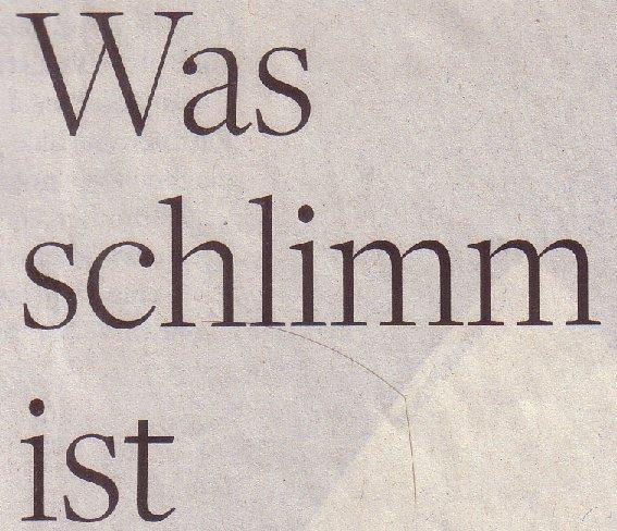 Welt am Sonntag, 05.12.2010, Kopfnoten-Titel: Was schlimm ist