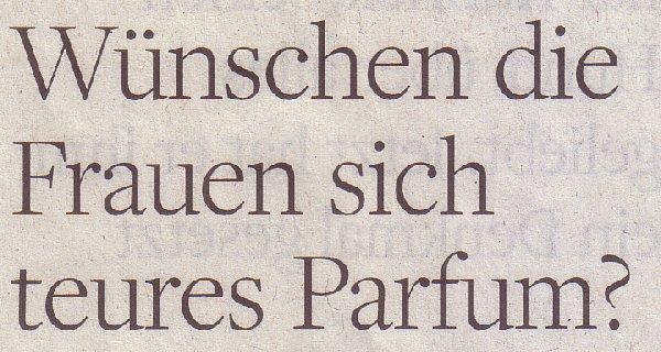 Welt am Sonntag, 12.12.2010, Titel: Wünschen sich Frauen teures Parfüm?