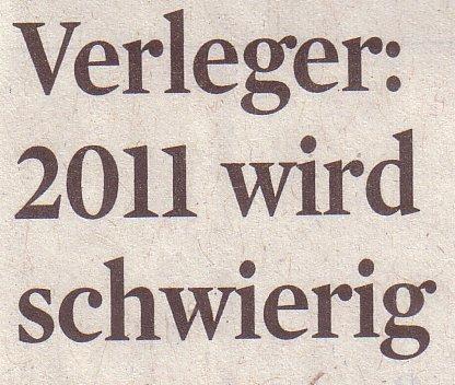 Kölner Stadt-Anzeiger, 29.12.2010, Titel: Verleger: 2011 wird schwierig