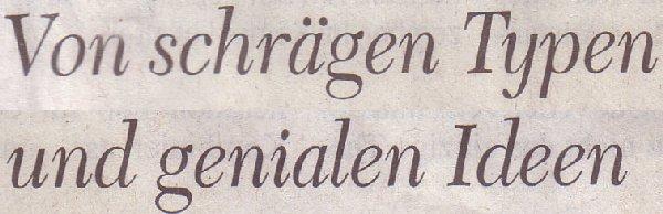 Kölner Stadt-Anzeiger, 29.12.2010, Titel: Von schrägen Typen und genialen Ideen