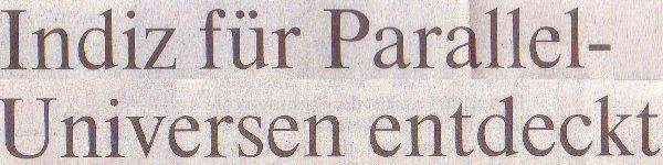 Rheinische Post, 21.12.2010, Titel: Indiz für Parallel-Universum entdeckt