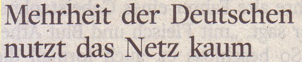 Die Welt, 03.12.10, Titel: Mehrheit der Deutschen nutzt das Netz kaum