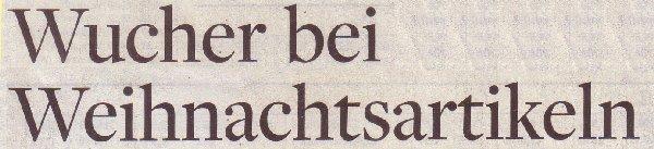 Die Welt, 07.12.2010, Titel: Wucher bei Weihnachtsartikeln