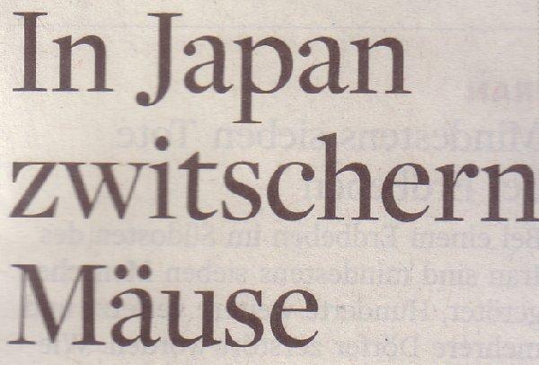 Die Welt, 22.12.2010, Titel: In Japan zwitschern Mäuse