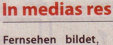 FAZ, 06.01.2011, Titel: In medias res - Fernsehen bildet